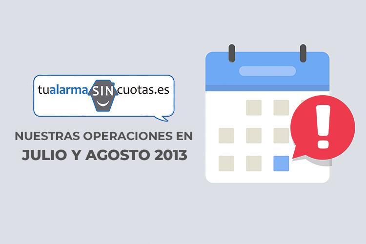Nuestras operaciones en Julio/Agosto 2013