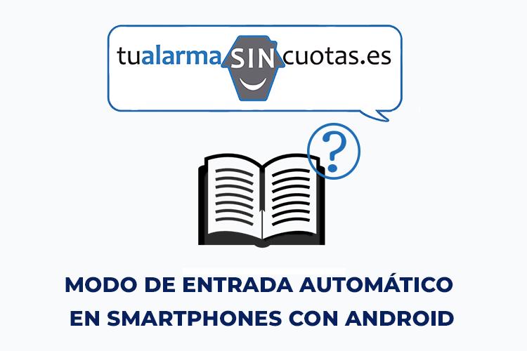 Modo de entrada automático en Smartphones con Android