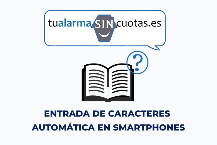 Entrada de caracteres automática en Smartphones