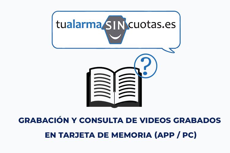 Grabación y consulta de videos grabados en tarjeta de memoria (APP / PC)