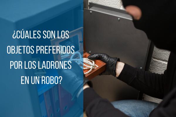 objetos preferidos ladrones, objetos a robar, robos, que roban los ladrones, robo casa, robo hogar