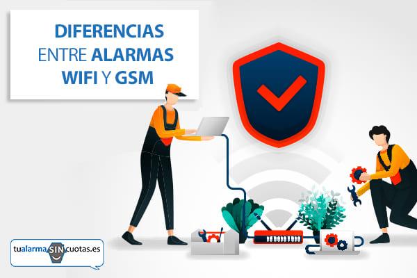 Diferencias alarmas wifi y GSM - Tu Alarma Sin Cuotas