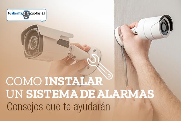 ¿Cómo instalar un sistema de alarmas?